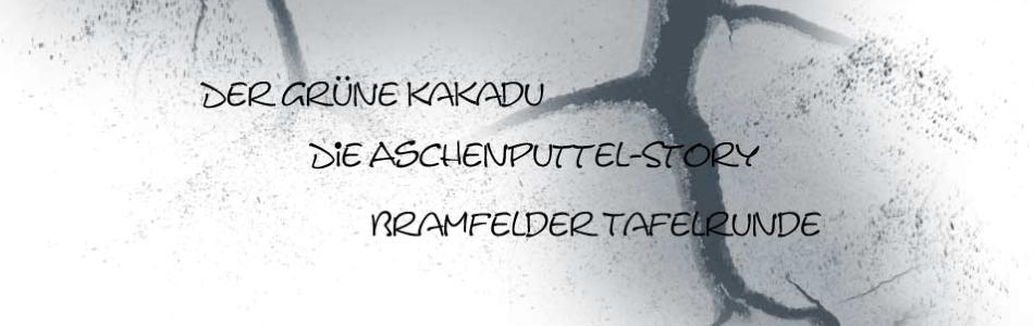 Der Grüne Kakadu, Aschenputtel-Story, Bramfelder Tafelrunde
